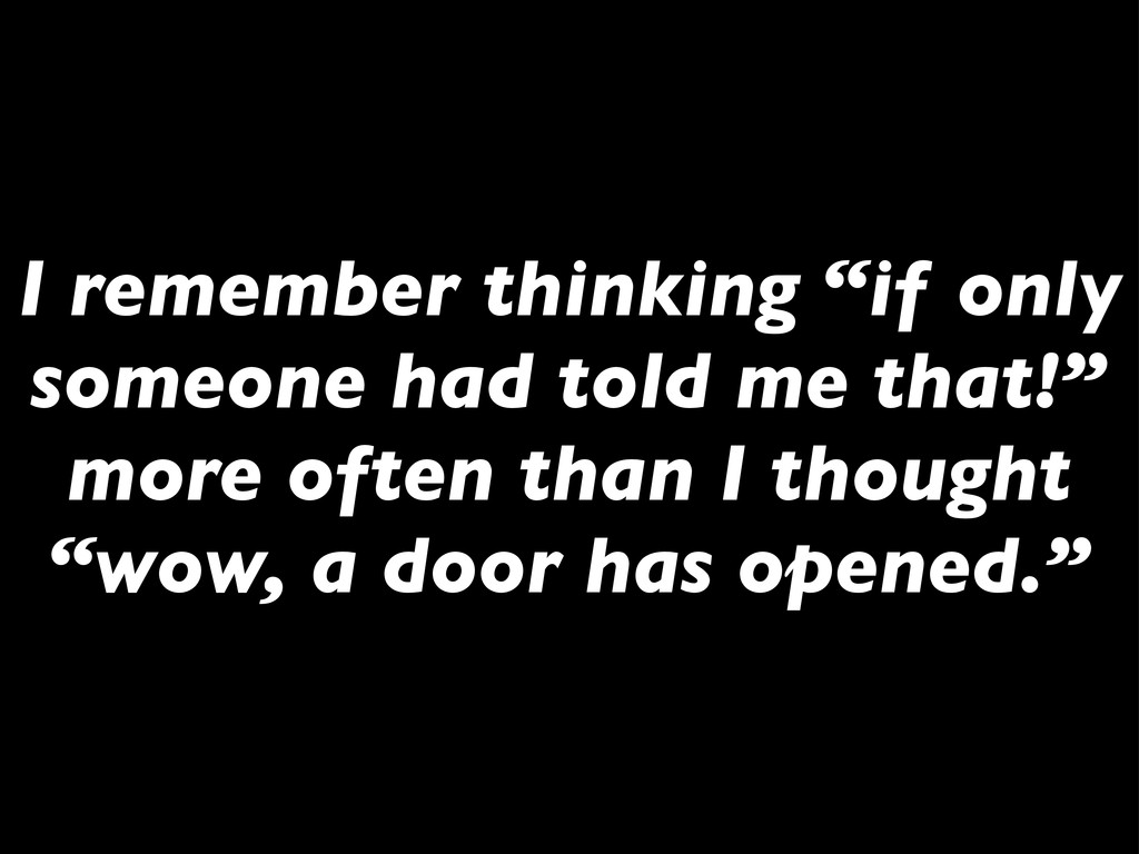 """I remember thinking """"if only someone had told m..."""