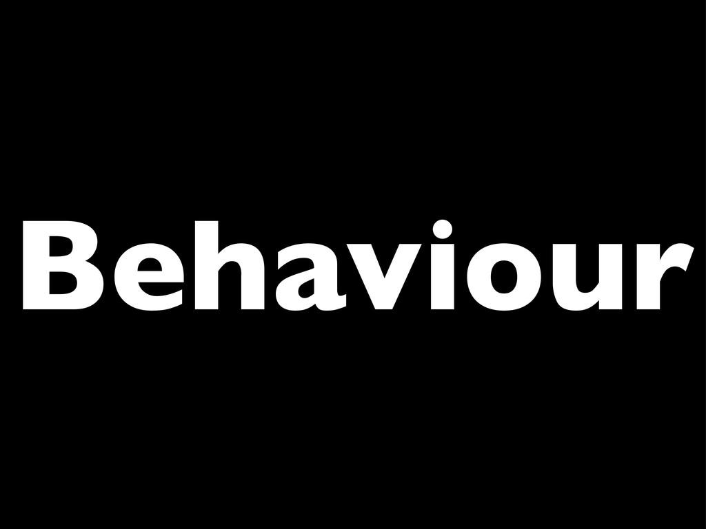 Behaviour