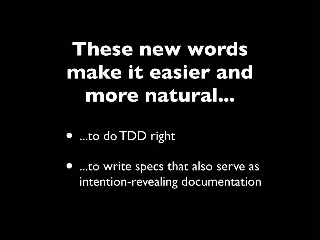 • ...to do TDD right • ...to write specs that a...