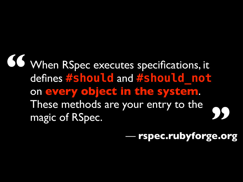 When RSpec executes specifications, it defines #s...