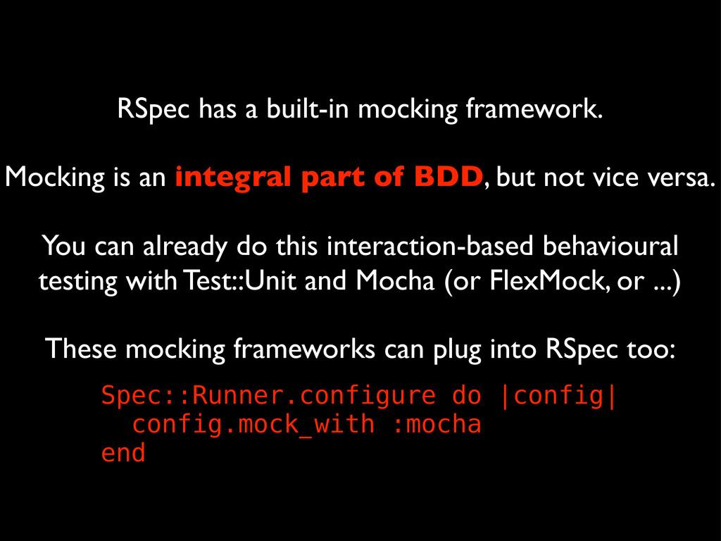 RSpec has a built-in mocking framework. Mocking...