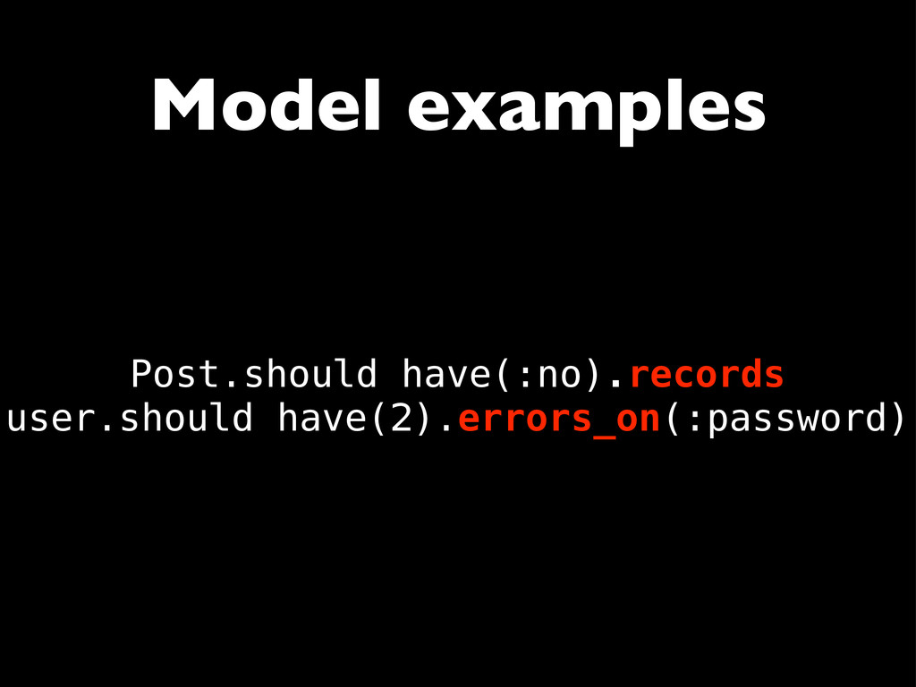 Model examples Post.should have(:no).records us...