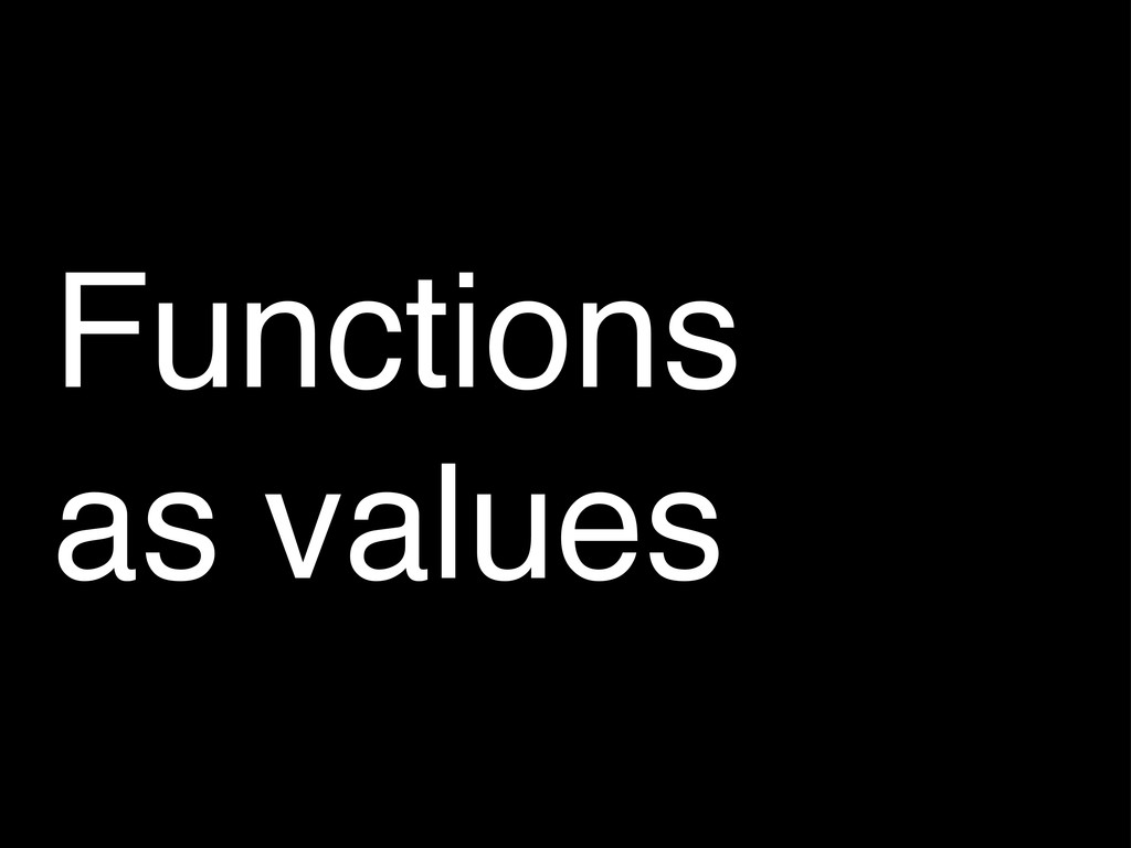 Functions as values