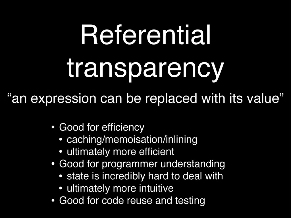 "Referential transparency ""an expression can be ..."