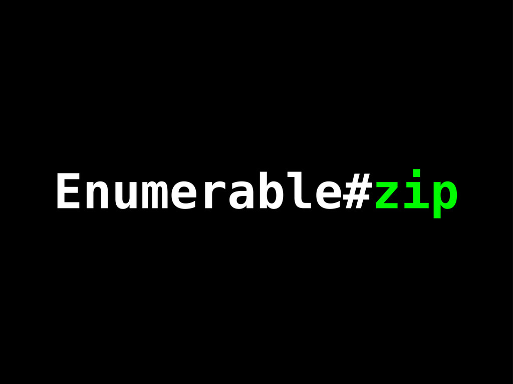 Enumerable#zip