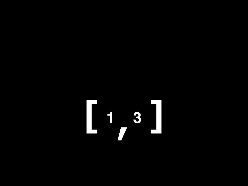 1 3 [ ] ,
