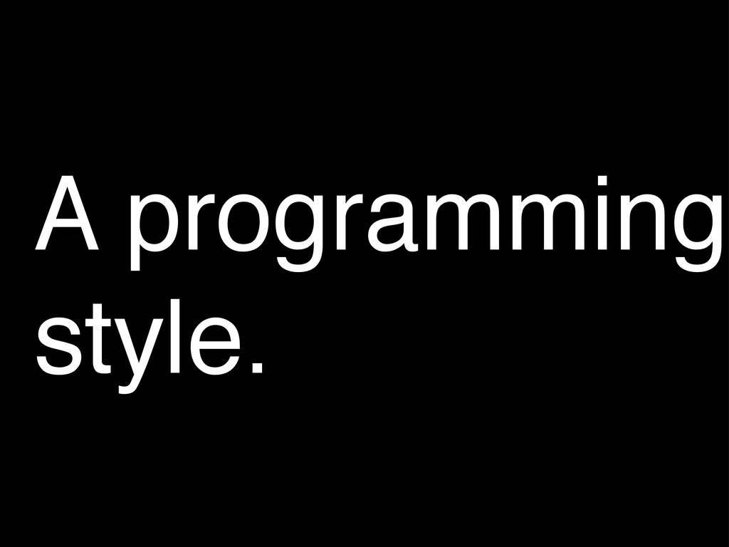 A programming style.