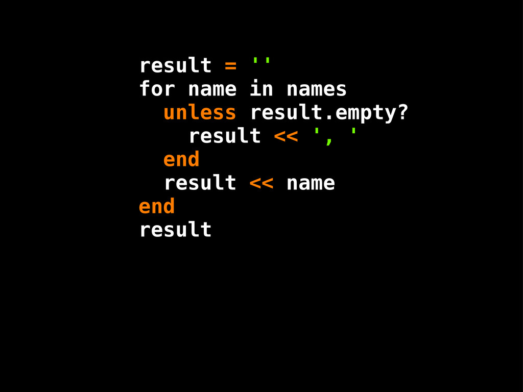 result = '' for name in names unless result.emp...