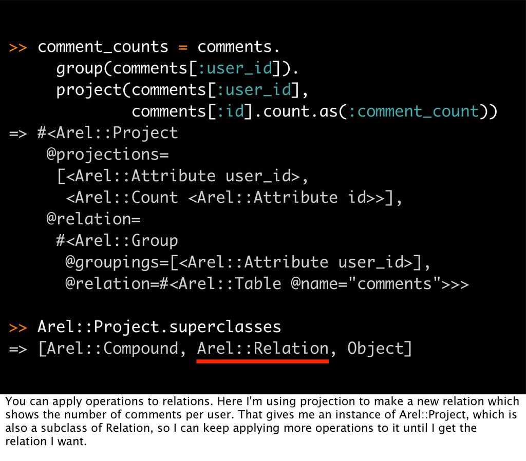 >> comment_counts = comments. group(comments[:u...