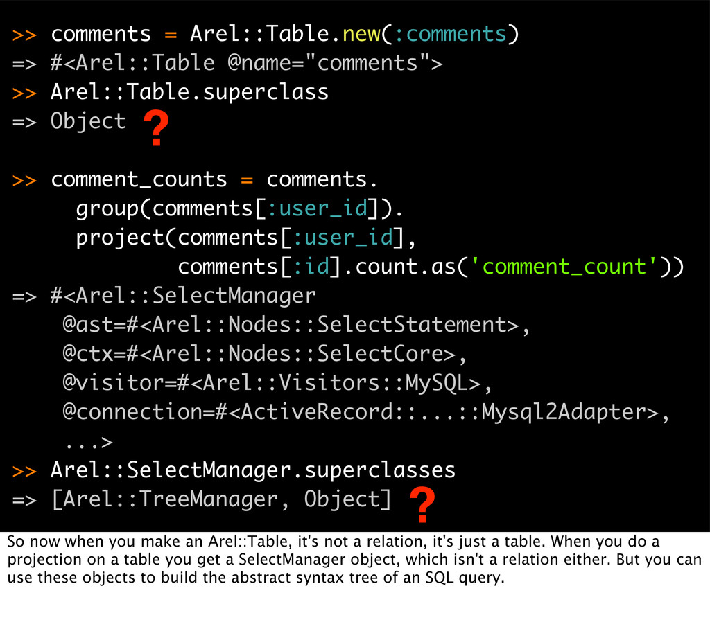 >> comments = Arel::Table.new(:comments) => #<A...