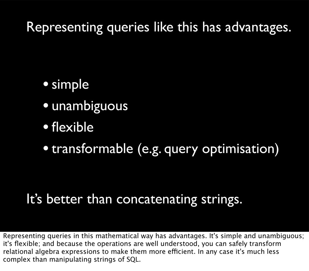 Representing queries like this has advantages. ...