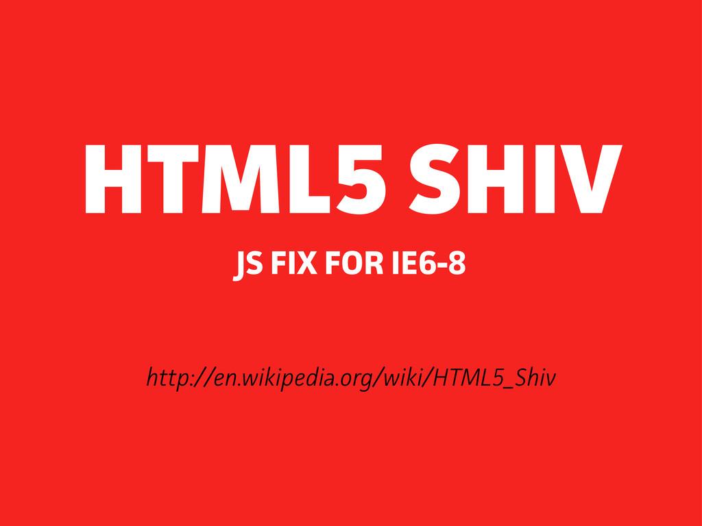 http://en.wikipedia.org/wiki/HTML5_Shiv JS FIX ...