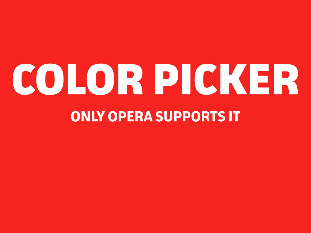 ONLY OPERA SUPPORTS IT COLOR PICKER