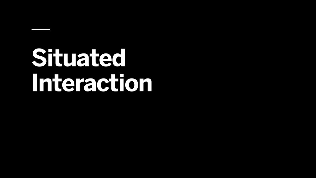 Situated Interaction