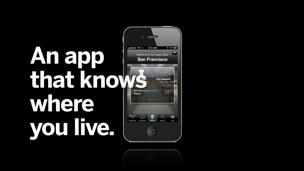 An app that knows where you live.