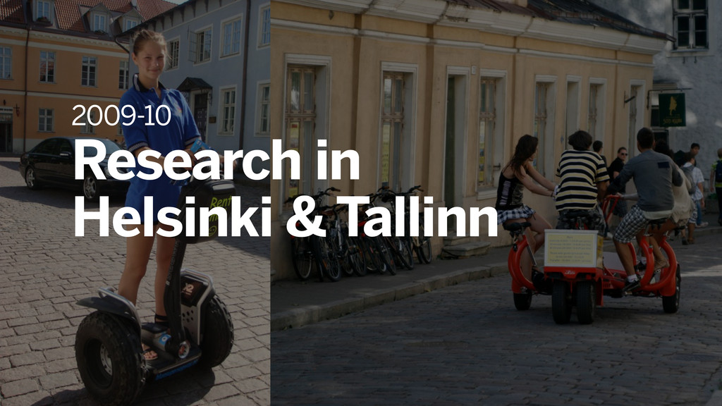 2009-10 Research in Helsinki & Tallinn