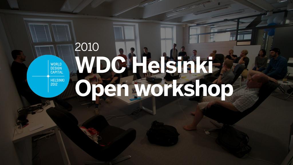 2010 WDC Helsinki Open workshop