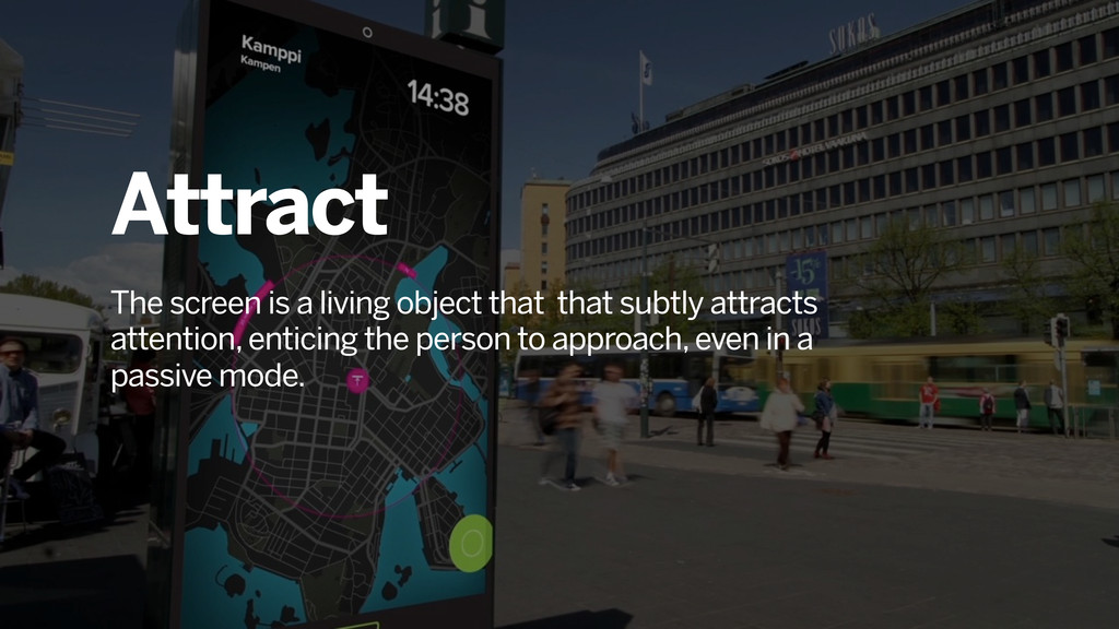 Attract The screen is a living object that that...