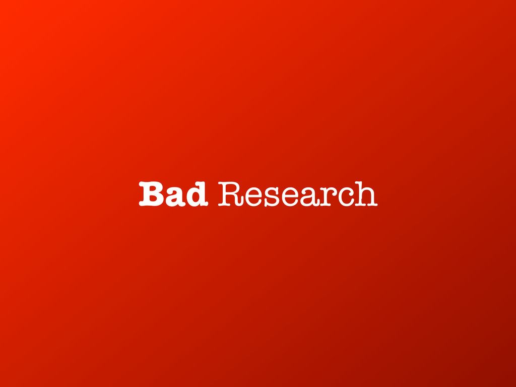Bad Research
