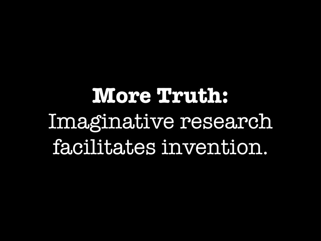 More Truth: Imaginative research facilitates in...