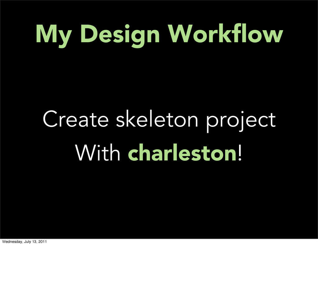 My Design Workflow Create skeleton project With ...
