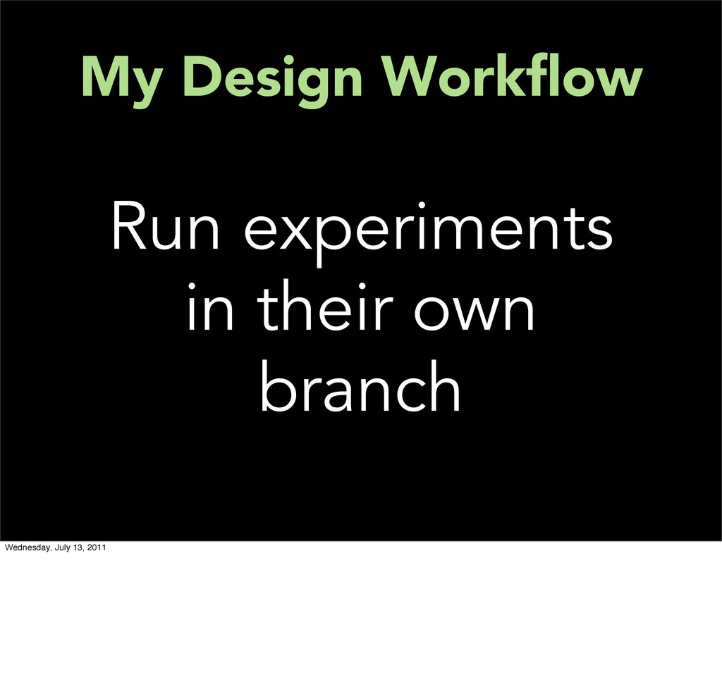 My Design Workflow Run experiments in their own ...