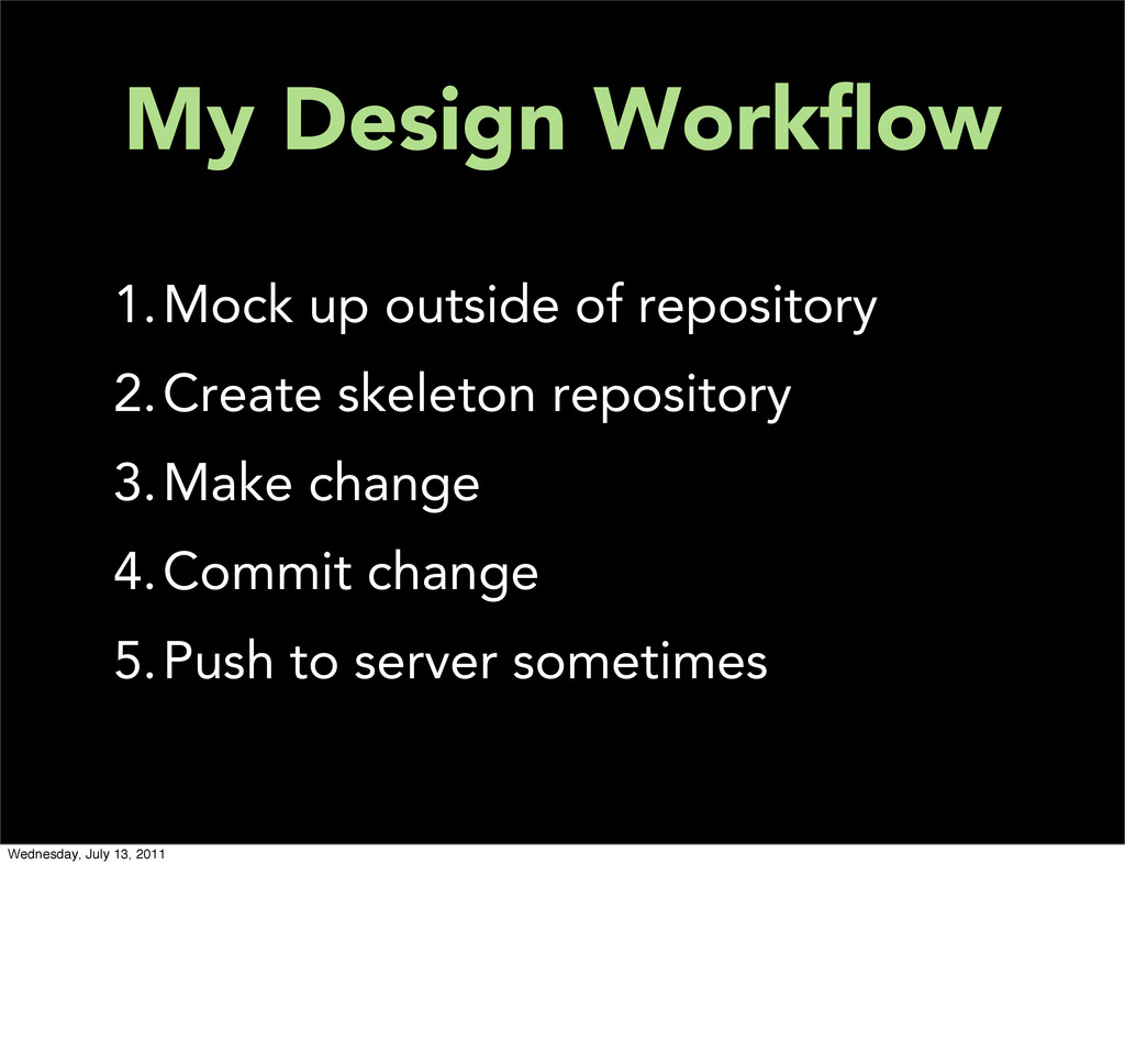 My Design Workflow 1.Mock up outside of reposito...