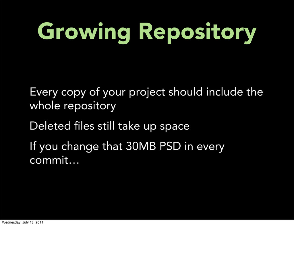 Growing Repository Every copy of your project s...