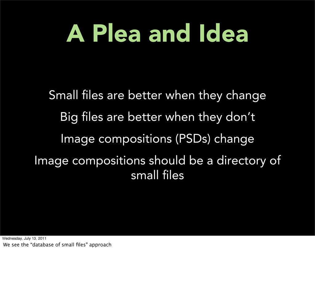 A Plea and Idea Small files are better when they...