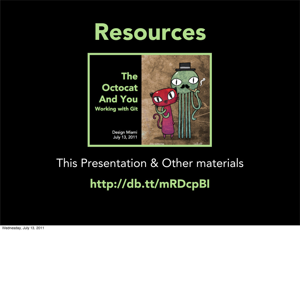 Resources This Presentation & Other materials h...