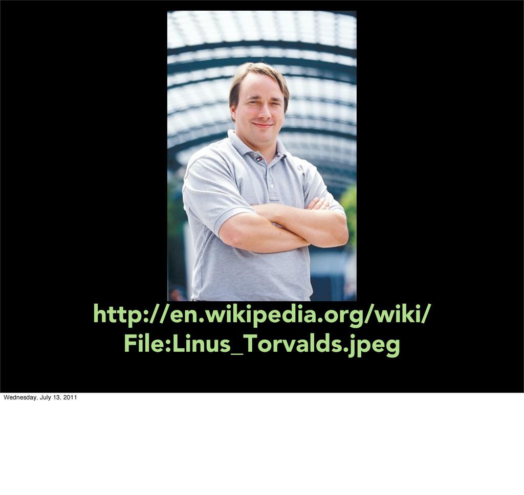 http://en.wikipedia.org/wiki/ File:Linus_Torval...