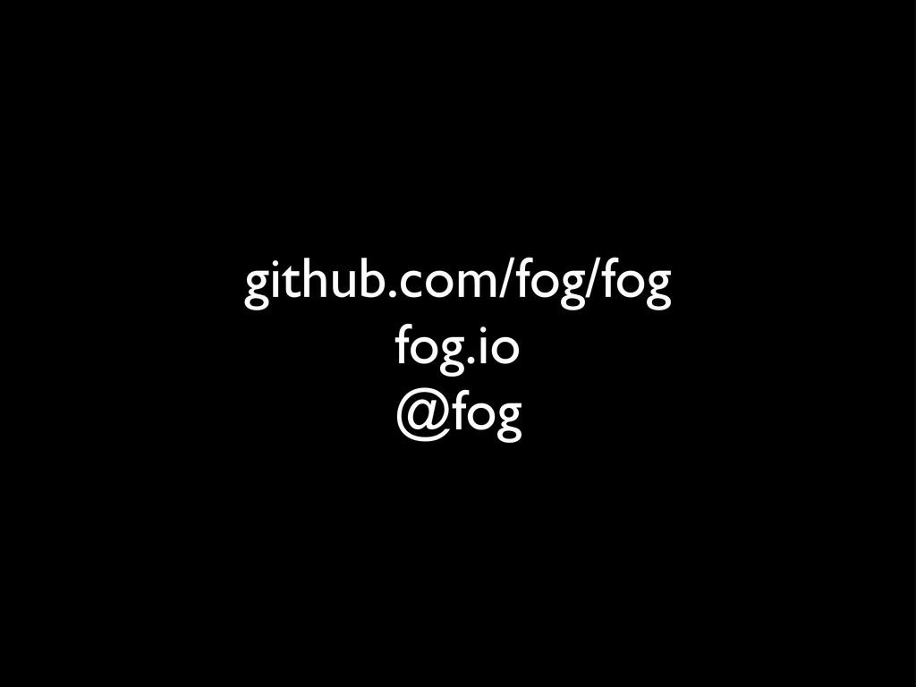 github.com/fog/fog fog.io @fog