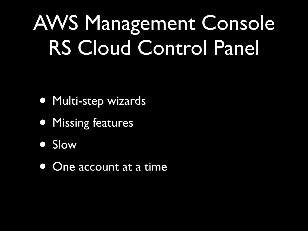 AWS Management Console RS Cloud Control Panel •...