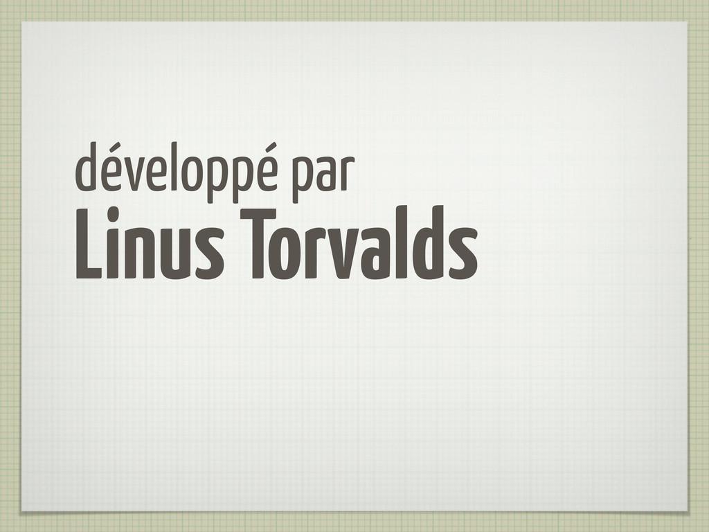 développé par Linus Torvalds