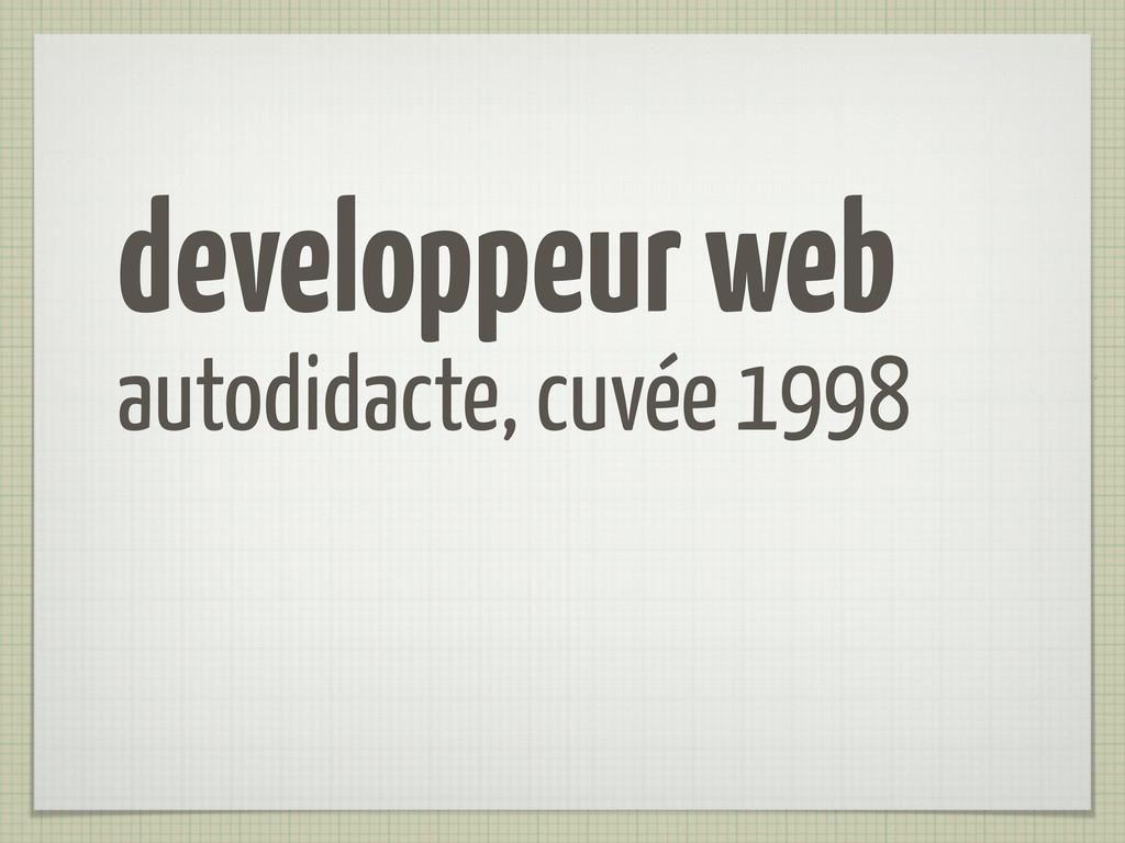 developpeur web autodidacte, cuvée 1998