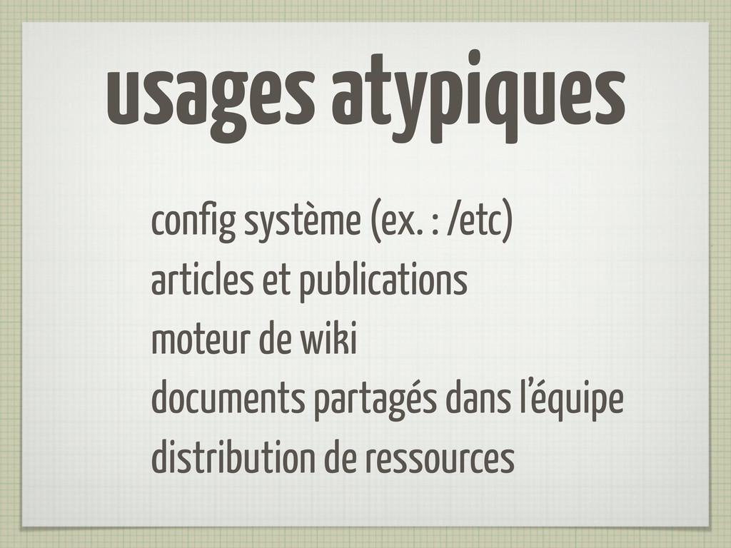usages atypiques config système (ex. : /etc) ar...