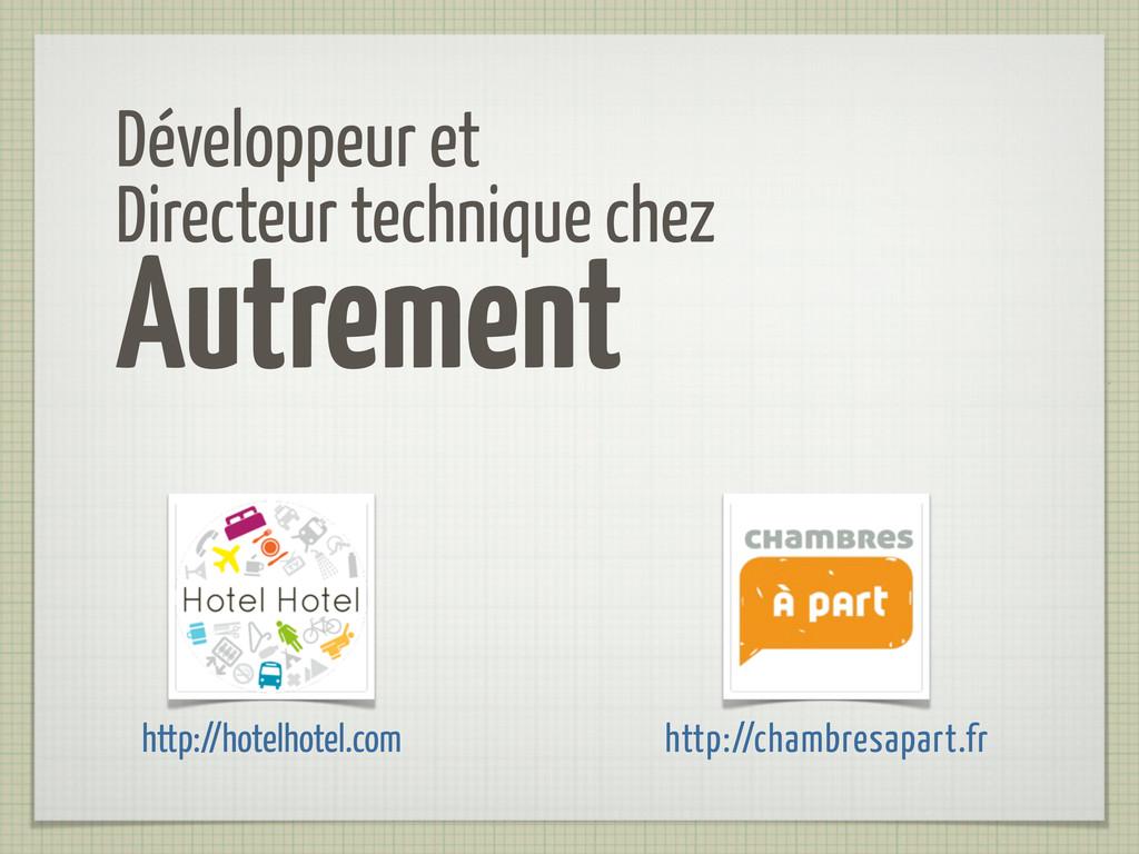 Développeur et Directeur technique chez Autreme...