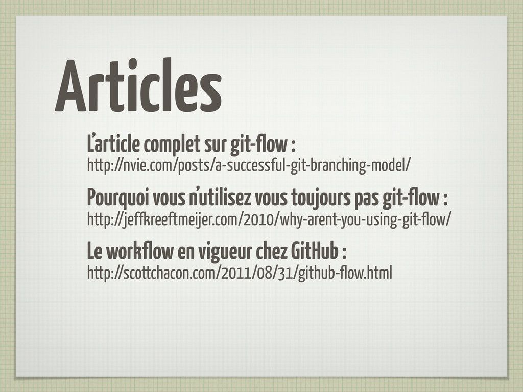 Articles L'article complet sur git-flow : http:...