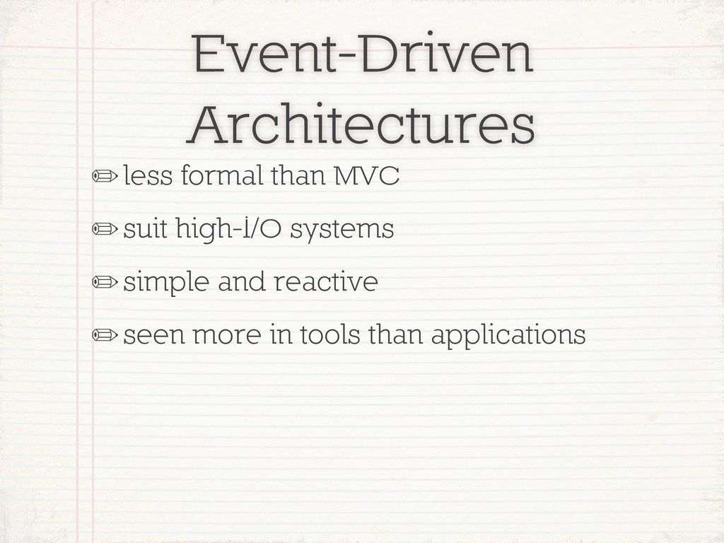 Event-Driven Architectures ✏less formal than MV...