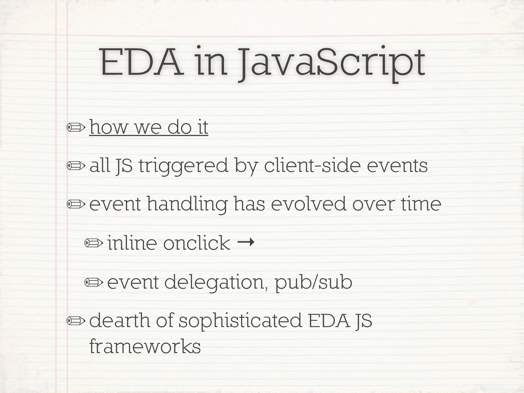 EDA in JavaScript ✏how we do it ✏all JS trigger...