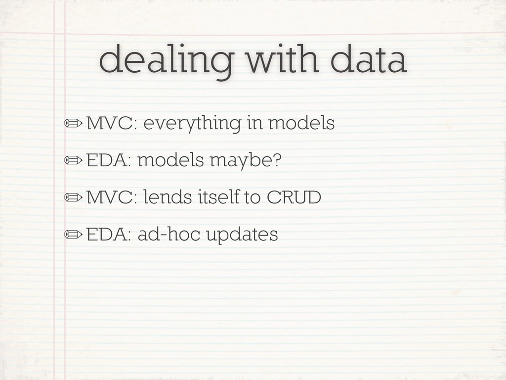 dealing with data ✏MVC: everything in models ✏E...