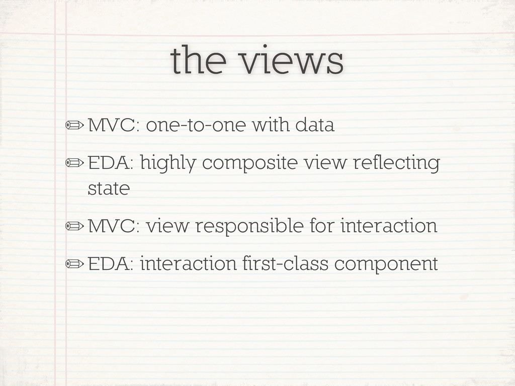 the views ✏MVC: one-to-one with data ✏EDA: high...