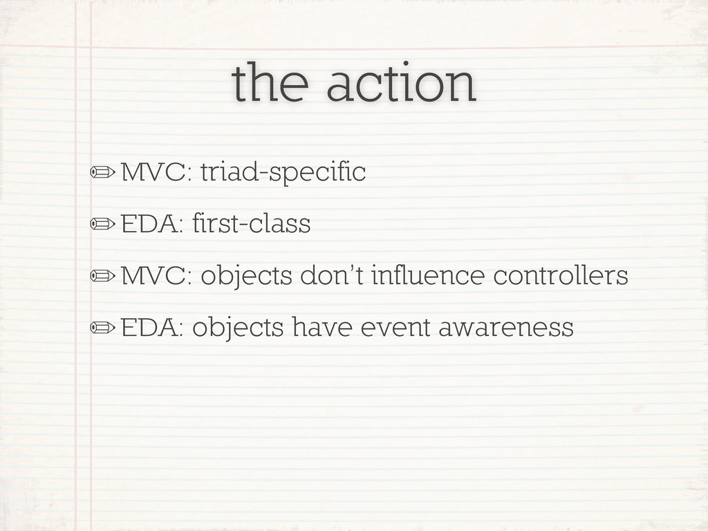 the action ✏MVC: triad-specific ✏EDA: first-cla...