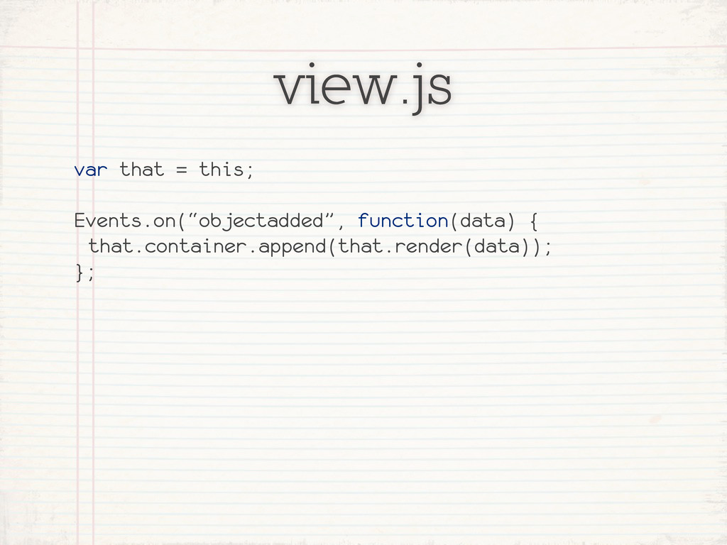 "view.js var that = this; Events.on(""objectadded..."