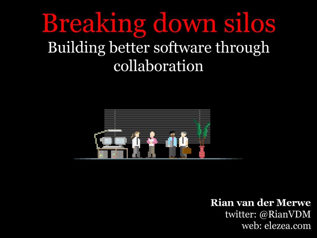 Rian van der Merwe twitter: @RianVDM web: eleze...