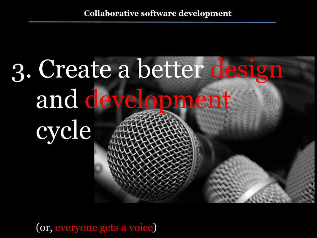 3. Create a better design and development cycle...