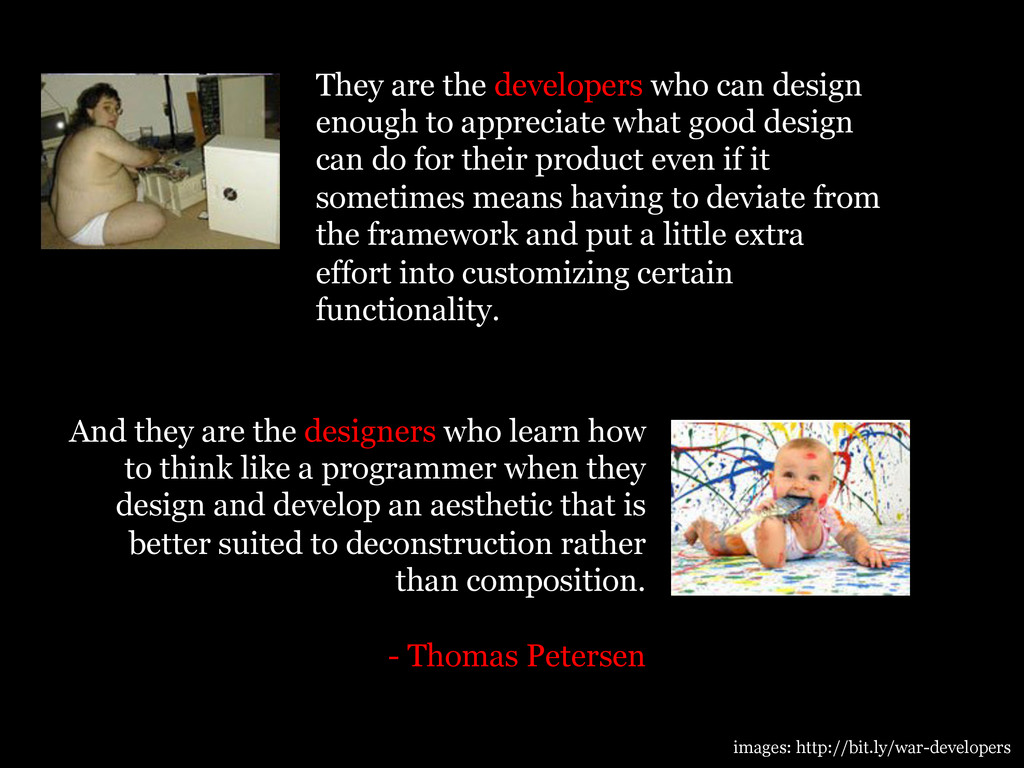 They are the developers who can design enough t...