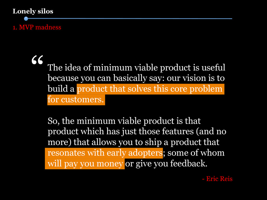 The idea of minimum viable product is useful be...