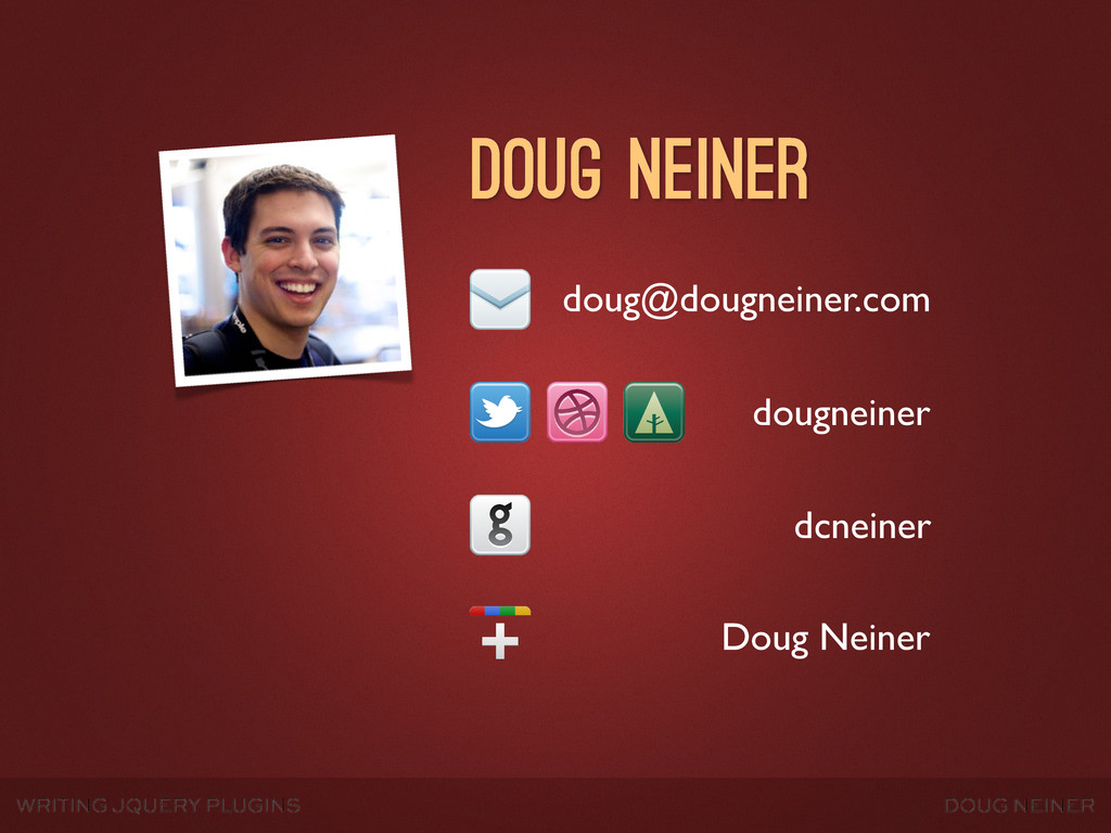 WRITING JQUERY PLUGINS DOUG NEINER dougneiner d...