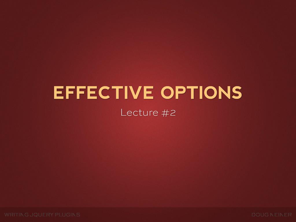 WRITING JQUERY PLUGINS DOUG NEINER EFFECTIVE OP...